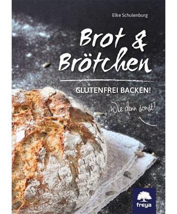 Brot & Brötchen glutenfrei backen! Wie denn sonst?