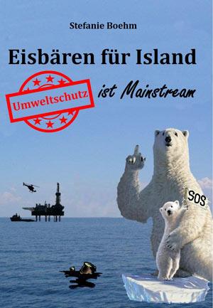 Eisbären für Island. Umweltschutz ist Mainstream