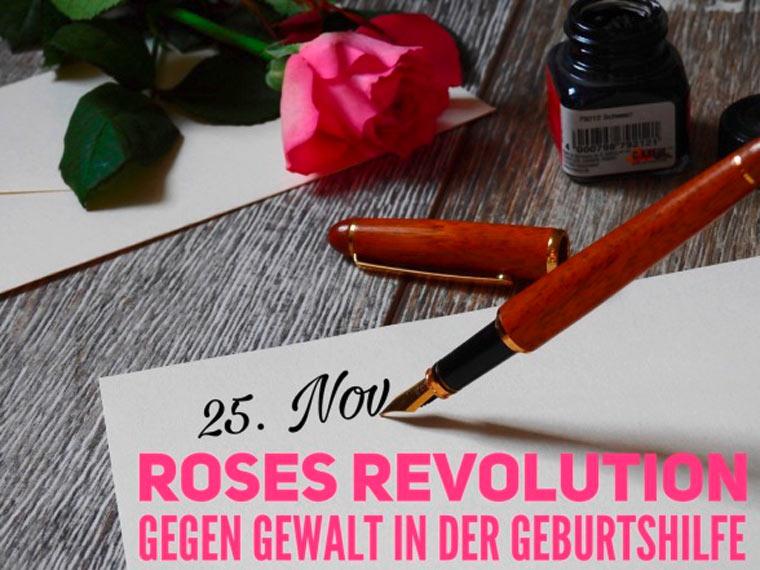 Roses Revolution – gegen Respektlosigkeit und Gewalt in der Geburtenhilfe