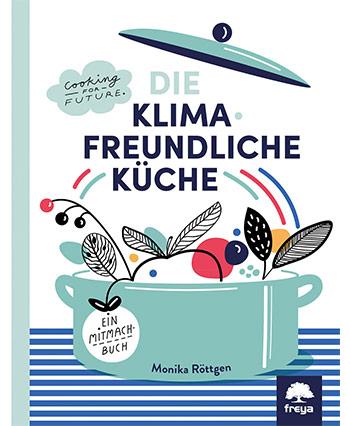 Die Klimafreundliche Küche