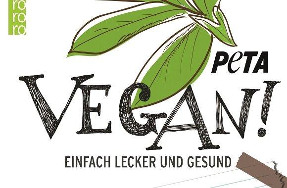 20 Jahre Peta Deutschland: Kochbuch Vegan! Einfach lecker & gesund Rezepte mit Kaya Yanar & Thomas D