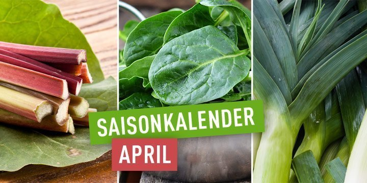 Regional und saisonal einkaufen - Heimische Ernte im April