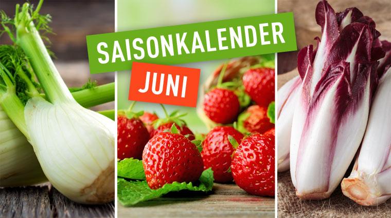 Saisonkalender für Obst und Gemüse im Juni