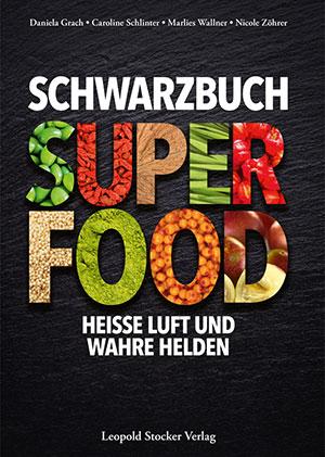 Schwarzbuch - Superfood von Daniela Grach, Caroline Schlinter, Marlies Wallner und Nicole Zöhrer.