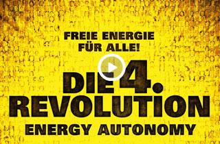 Die 4. Revolution - Freie Energie für alle!