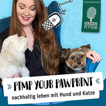 Pimp your Pawprint – der Podcast fürs nachhaltige Leben mit Hund und Katz