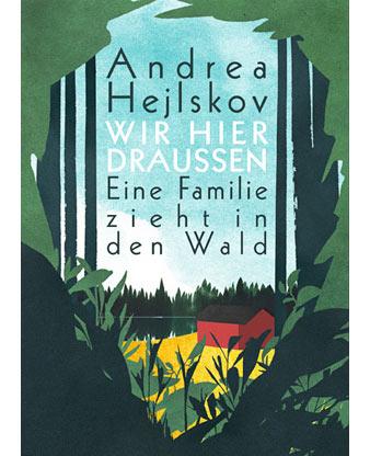 Wir hier draußen – Eine Familie zieht in den Wald