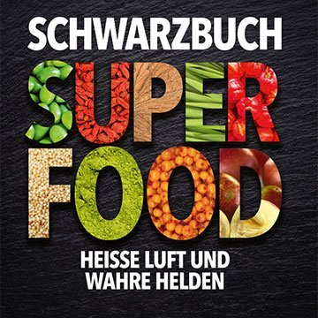 Was ist dran am Superfood-Hype?