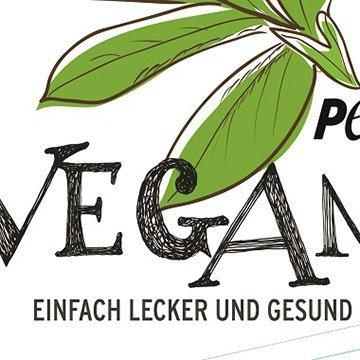 Vegan! Einfach lecker und gesund