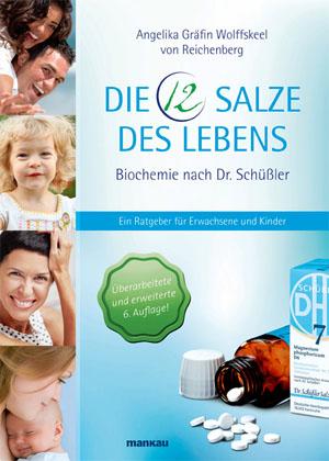 Die 12 Salze des Lebens von Angelika Gräfin Wolffskeel von Reichenberg - ©Mankau Verlag