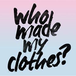 #whomademyclothes - Finde heraus, woher deine Kleidung kommt