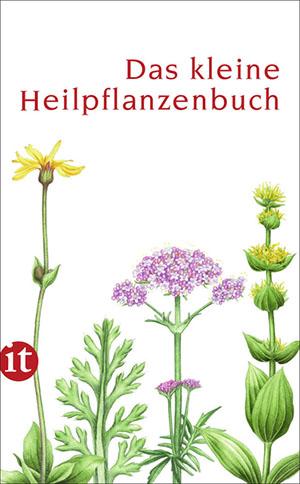 Das kleine Heilpflanzenbuch erklärt die Wirkung von vielen Kräutern