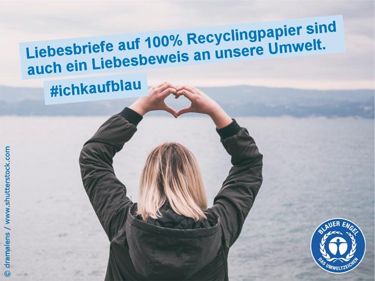 Liebesbriefe auf 100% Recyclingpapier sind auch ein Liebesbeweis an unsere Umwelt