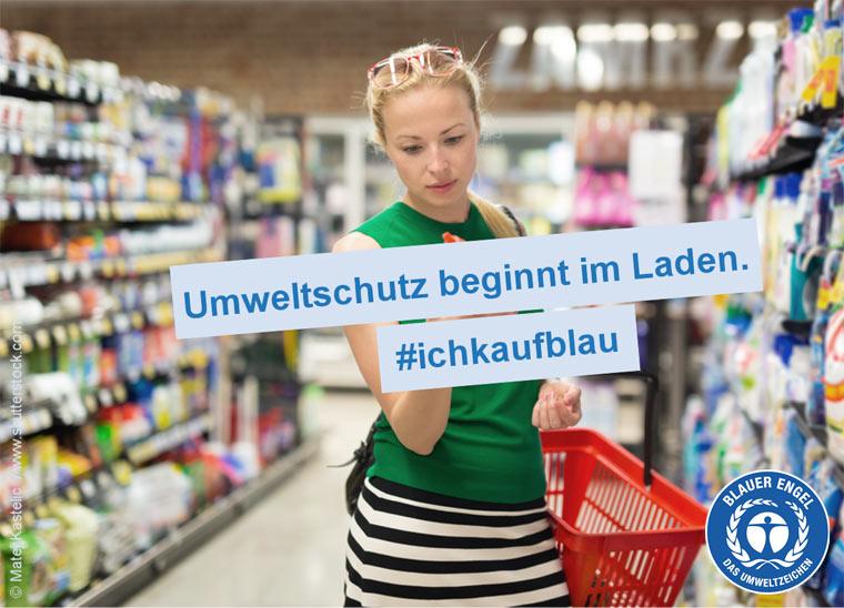 Umweltschutz beginnt im Laden. #ichkaufblau