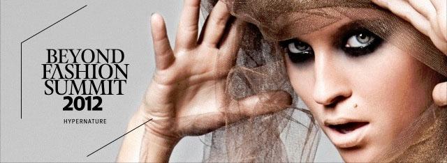 Beyond Fashion Berlin Summit 2012 - Hypernature